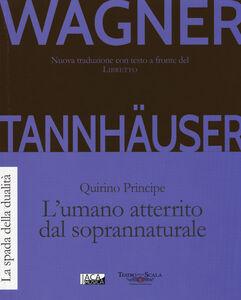 Libro Tannhäuser. L'umano atterrito dal soprannaturale W. Richard Wagner , Quirino Principe