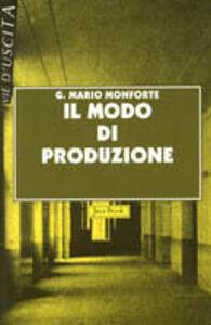 Foto Cover di Il modo di produzione, Libro di G. Mario Monforte, edito da Jaca Book