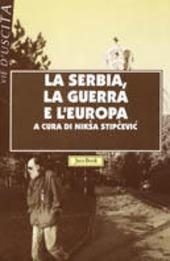 La Serbia, la guerra e l'Europa