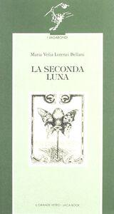 Foto Cover di La seconda luna, Libro di M. Velia Lorenzi Bellani, edito da Jaca Book