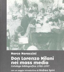 Foto Cover di Don Lorenzo Milani nei mass-media (1950-1998). Catalogo bibliografico ordinato cronologicamente, Libro di  edito da Jaca Book