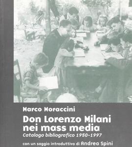 Libro Don Lorenzo Milani nei mass-media (1950-1998). Catalogo bibliografico ordinato cronologicamente