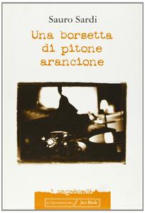Libro Una borsetta di pitone arancione Sauro Sardi