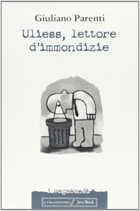Foto Cover di Uliess, lettore d'immondizie, Libro di Giuliano Parenti, edito da Jaca Book