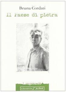 Foto Cover di Il paese di pietra, Libro di Bruna Cordati, edito da Jaca Book