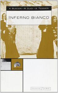 Libro Inferno bianco Andrea Buscemi , Maurizio Guidi , Andrea Tessieri