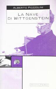 Libro La nave di Wittgenstein Alberto Pozzolini