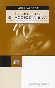 Libro Il delitto si addice a Eva. Con un omaggio a Agatha Christie Paola Alberti