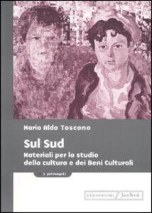 Foto Cover di Sul Sud. Materiali per lo studio della cultura e dei beni culturali, Libro di Mario A. Toscano, edito da Jaca Book