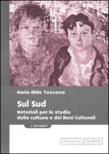 Libro Sul Sud. Materiali per lo studio della cultura e dei beni culturali Mario A. Toscano