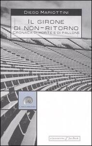 Foto Cover di Il girone di non-ritorno. Cronaca di morte e di pallone, Libro di Diego Mariottini, edito da Jaca Book
