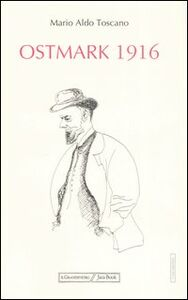 Foto Cover di Ostmark 1916, Libro di Mario A. Toscano, edito da Jaca Book