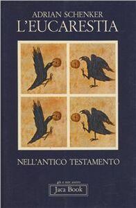 Libro L' eucarestia nell'Antico Testamento Adrian Schenker