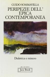 Peripezie dell'epica contemporanea. Dialettica e mistero