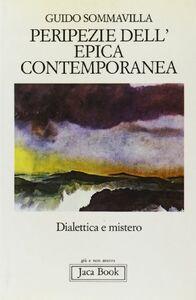 Foto Cover di Peripezie dell'epica contemporanea. Dialettica e mistero, Libro di Guido Sommavilla, edito da Jaca Book