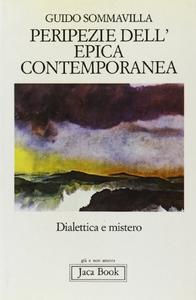 Libro Peripezie dell'epica contemporanea. Dialettica e mistero Guido Sommavilla