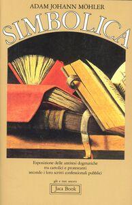 Foto Cover di Simbolica, Libro di Johann A. Möhler, edito da Jaca Book