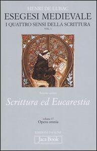 Libro Esegesi medievale. Scrittura ed Eucarestia. I quattro sensi della scrittura. Vol. 1 Henri de Lubac