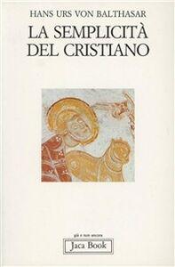 Libro La semplicità del cristiano Hans U. von Balthasar