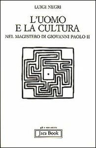 Libro L' uomo e la cultura nel magistero di Giovanni Paolo II Luigi Negri