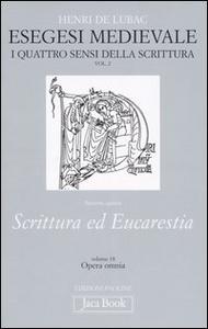Libro Esegesi medievale. Scrittura ed Eucarestia. I quattro sensi della scrittura. Vol. 2 Henri de Lubac