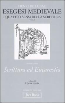 Milanospringparade.it Esegesi medievale. Scrittura ed Eucarestia. I quattro sensi della scrittura. Vol. 2 Image