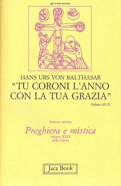 Tu coroni l'anno con la tua grazia. Prediche alla radio sull'anno liturgico. Vol. 29 - Hans Urs von Balthasar - copertina