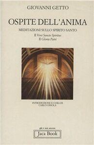 Libro Ospite dell'anima. Meditazioni sullo Spirito Santo: il «Gloria Patri» e il «Veni Sancte Spiritus» Giovanni Getto