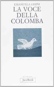 Libro La voce della colomba Emanuela Ghini