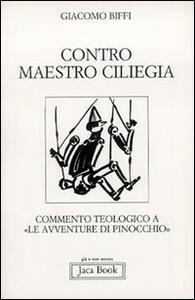 Contro Maestro Ciliegia. Commento teologico a «Le avventure di Pinocchio»