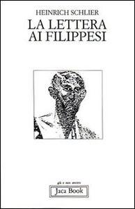 Foto Cover di La lettera ai filippesi, Libro di Heinrich Schlier, edito da Jaca Book