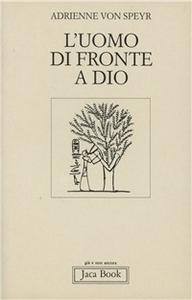 Libro L' uomo di fronte a Dio Adrienne von Spyer