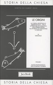 Storia della Chiesa. Vol. 1: Le origini (i-IV secolo).