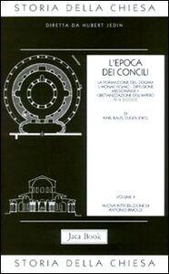 Libro Storia della Chiesa. Vol. 2: L'Epoca dei Concili (IV-V secolo).