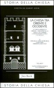 Libro Storia della Chiesa. Vol. 3: La Chiesa tra Oriente e Occidente.