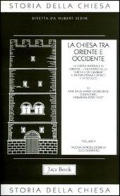 Storia della Chiesa. Vol. 3: La Chiesa tra Oriente e Occidente.