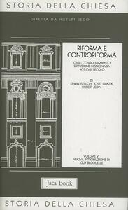 Storia della Chiesa. Vol. 6: Riforma e Controriforma.