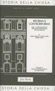 Libro Storia della Chiesa. Vol. 6: Riforma e Controriforma.