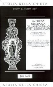Libro Storia della Chiesa. Vol. 7: La Chiesa nell'Epoca dell'Assolutismo e dell'Illuminismo.