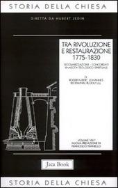 Storia della Chiesa. Vol. 8/1: Tra rivoluzione e restaurazione (1775-1830).