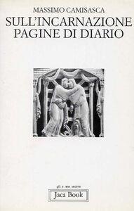 Foto Cover di Sull'incarnazione. Pagine di diario, Libro di Massimo Camisasca, edito da Jaca Book