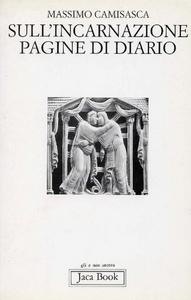 Libro Sull'incarnazione. Pagine di diario Massimo Camisasca