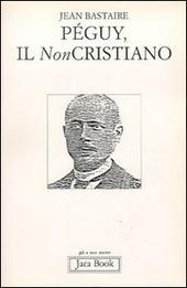 Péguy, il non cristiano