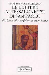 Le lettere ai Tessalonicesi di San Paolo. Dischiuse alla preghiera contemplativa