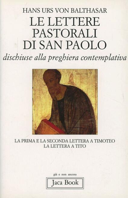 Le lettere pastorali di san Paolo dischiuse alla preghiera contemplativa. La prima e la seconda Lettera a Timoteo, la Lettera a Tito - Hans Urs von Balthasar - copertina