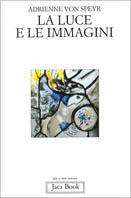 La luce e le immagini. Elementi della contemplazione