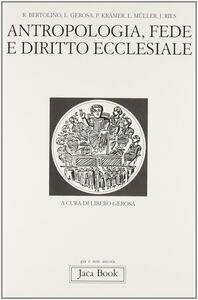 Foto Cover di Antropologia, fede e diritto ecclesiale, Libro di  edito da Jaca Book
