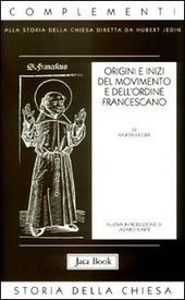 Origini e inizi del movimento e dell'Ordine francescano