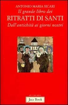 Il grande libro dei ritratti di santi - Antonio Maria Sicari - copertina
