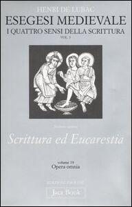 Libro Esegesi medievale. Scrittura ed Eucarestia. I quattro sensi della scrittura. Vol. 3 Henri de Lubac